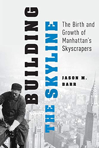 9780190912291: Building the Skyline: The Birth and Growth of Manhattan's Skylines