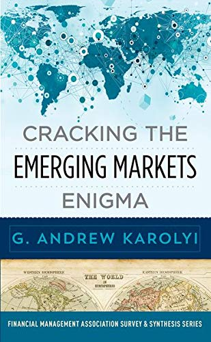 Cracking the Emerging Markets Enigma (Financial Management: G. Andrew Karolyi