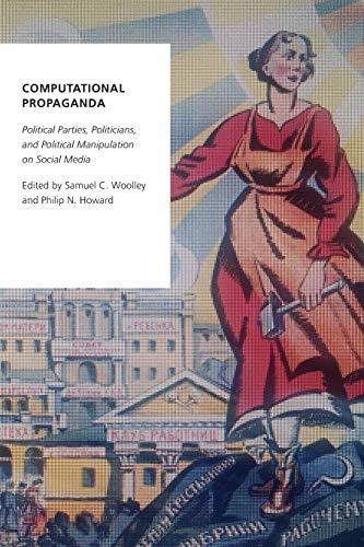 9780190931414: Computational Propaganda: Political Parties, Politicians, and Political Manipulation on Social Media (Oxford Studies in Digital Politics)
