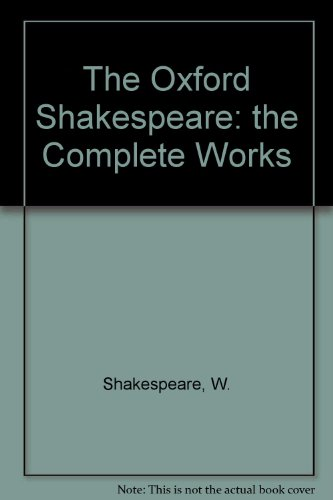 9780191900624: The Oxford Shakespeare: the Complete Works