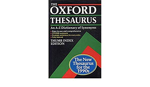 9780191958014: The Oxford Thesaurus: An A-Z Dictionary of Synonyms