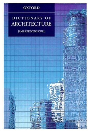 9780192100061: A Dictionary of Architecture