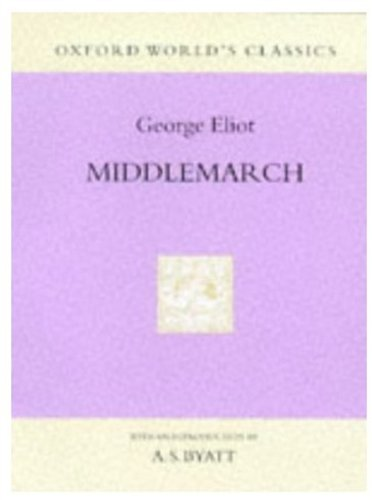 Middlemarch: A Study of Provincial Life (Oxford: George Eliot