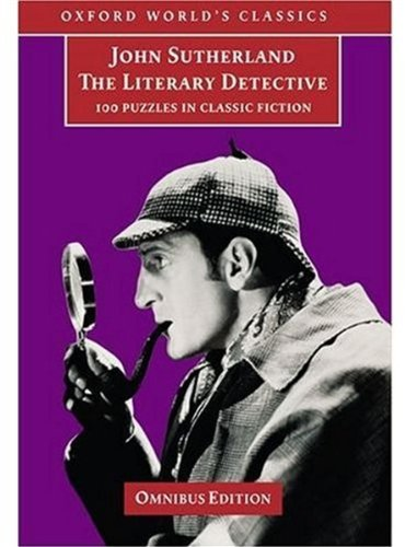 9780192100368: The Literary Detective: 100 Puzzles in Classic Fiction (Oxford World's Classics)