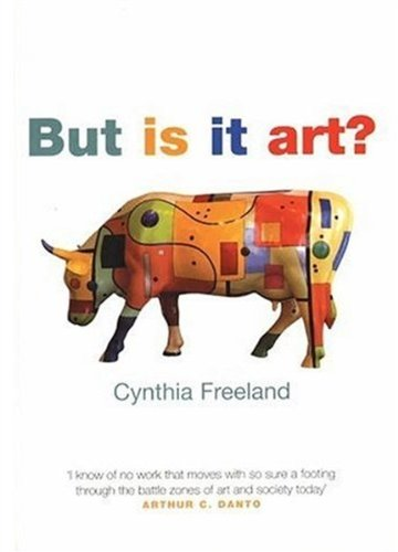But Is It Art? : An Introduction: Cynthia A. Freeland