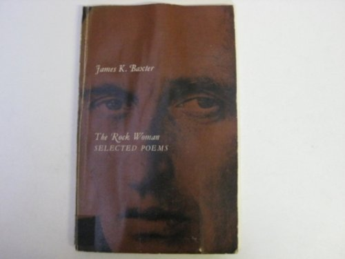 Rock Woman: Selected Poems: Baxter, James K.