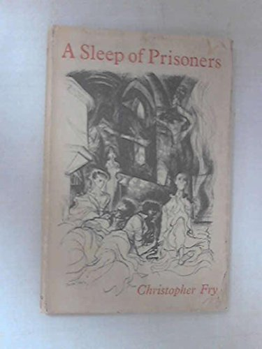 A Sleep of Prisoners (9780192113108) by Christopher Fry