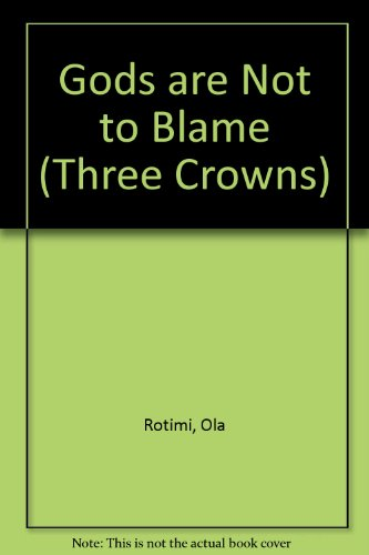 9780192113580: Gods are Not to Blame (Three Crowns)