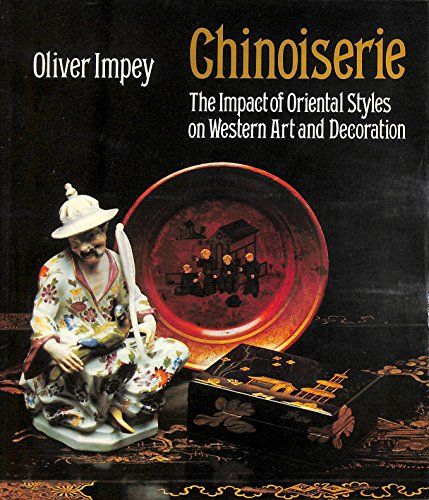 9780192114440: Chinoiserie: The Impact of Oriental Styles on Western Art and Decoration