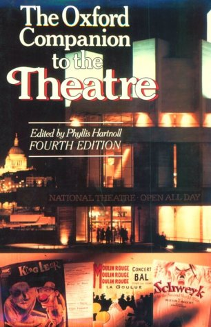 9780192115461: The Oxford Companion to the Theatre (Oxford Reference)