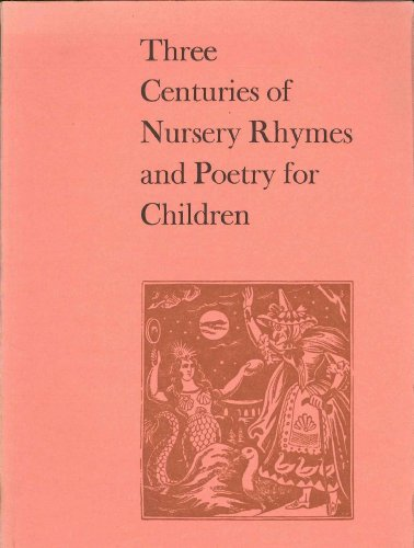 Three Centuries of Nursery Rhymes and Poetry for Children: Opie, Iona & Peter