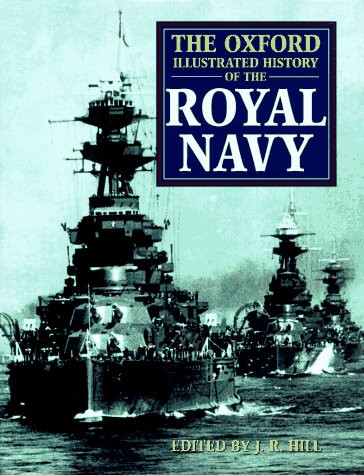 9780192116758: The Oxford Illustrated History of the Royal Navy (Oxford Illustrated Histories)