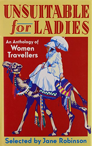 9780192116819: Unsuitable for Ladies: An Anthology of Women Travellers