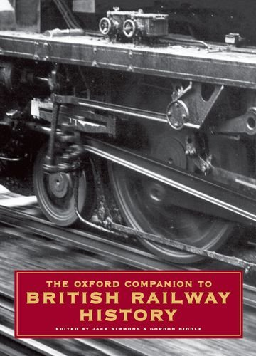 9780192116970: The Oxford Companion to British Railway History: From 1603 to the 1990s