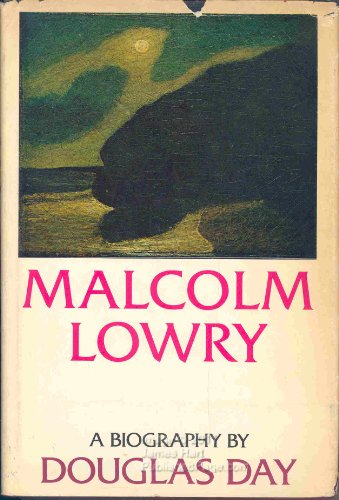 9780192117267: Malcolm Lowry: A Biography