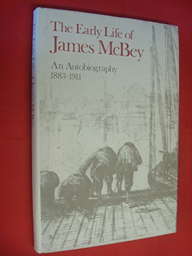 The Early Life of James McBey: An Autobiography 1883-1911