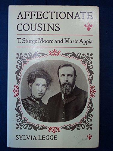 Affectionate Cousins : T. Sturge Moore and Maria Appia: Legge, Sylvia