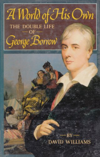 9780192117625: A World of His Own: Double Life of George Borrow