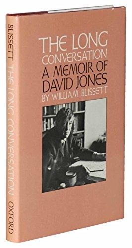 The Long Conversation: A Memoir of David Jones: Blissett, William