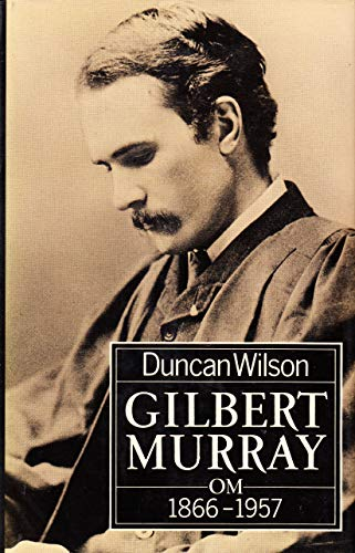 9780192117816: Gilbert Murray OM: 1866-1957