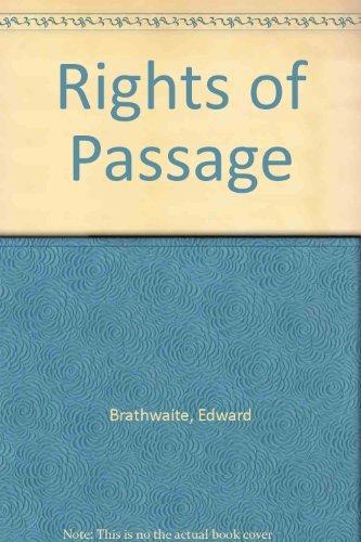 Rights of Passage: Brathwaite, Edward