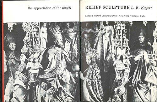 Relief Sculpture (Appreciation of the Arts): Rogers, L.R.