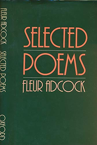 Selected Poems: Adcock, Fleur
