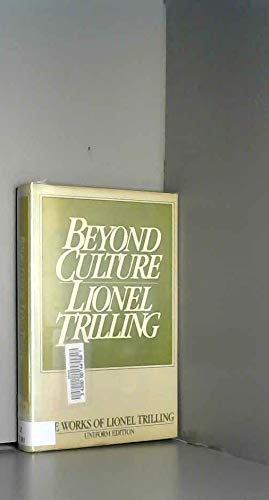Beyond Culture (The Works of Lionel Trilling): Trilling, Lionel