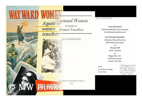 9780192122612: Wayward Women: A Guide to Women Travellers