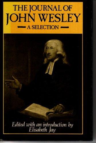 The Journal of John Wesley: A Selection: Wesley, John; Jay,