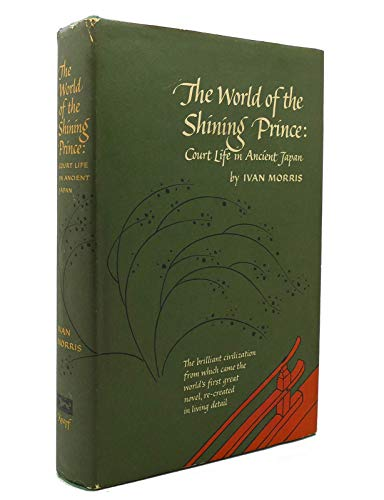 9780192125309: The world of the shining prince: Court life in ancient Japan