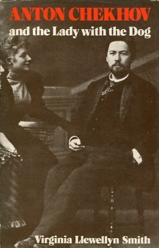 "Anton Chekhov and the ""Lady with the: Smith, Virginia Llewellyn"