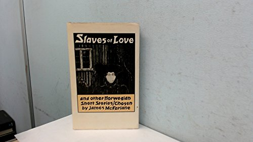 Slaves of Love and Other Norwegian Short Stories: McFarlane, James