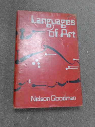 Languages of Art: An Approach to a: Goodman, Nelson