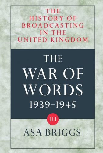 9780192129567: 3: History of Broadcasting in the United Kingdom: Volume III: The War of Words