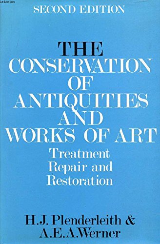 The Conservation of Antiquities and Works of Art: Treatment, Repair and Restoration