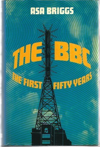 9780192129710: The Bbc: The First Fifty Years