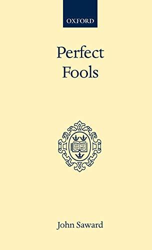 9780192132307: Perfect Fools: Folly for Christ's Sake in Catholic and Orthodox Spirituality (Oxford Scholarly Classics)