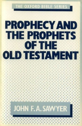 9780192132505: Prophecy and the Prophets of the Old Testament (Oxford Bible Series)