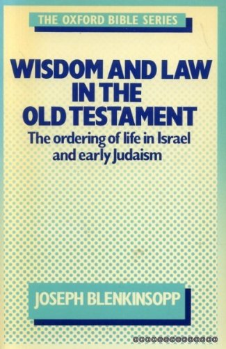 9780192132536: Wisdom and Law in the Old Testament: The Ordering of Life in Israel and Early Judaism (Oxford Bible Series)