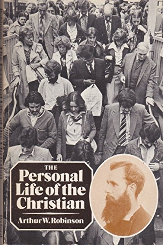 The Personal Life of the Christian: Robinson, Arthur W.