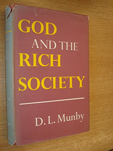 God and the Rich Society.: Munby, D L