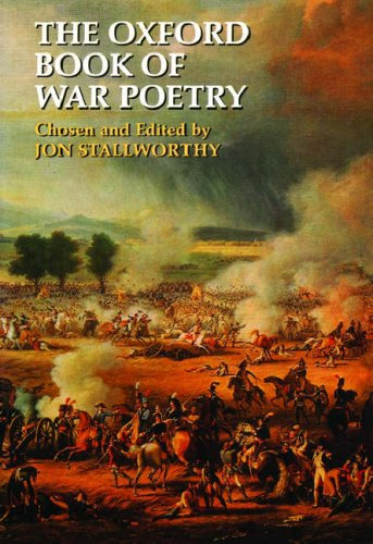The Oxford Book of War Poetry Stallworthy, Jon: Jon Stallworthy
