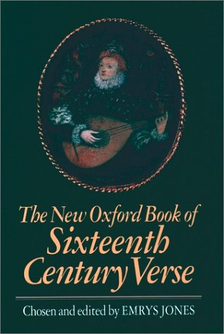 9780192141262: The New Oxford Book of Sixteenth-Century Verse (Oxford Books of Verse)