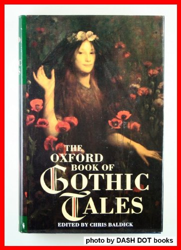 9780192141941: The Oxford Book of Gothic Tales