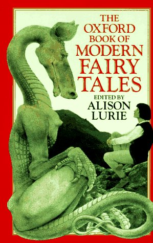 The Oxford Book of Modern Fairy Tales: Lurie, Alison (editor)