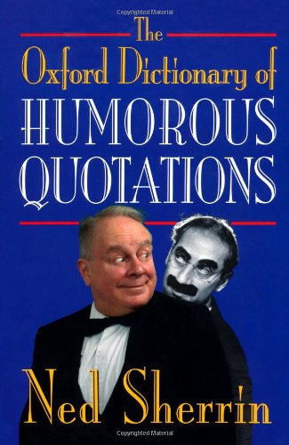 9780192142443: The Oxford Dictionary of Humorous Quotations