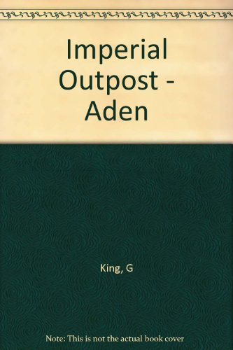 9780192149251: Imperial Outpost - Aden