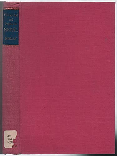 Foreign Aid & Politics in Nepal: E.B. Mihaly