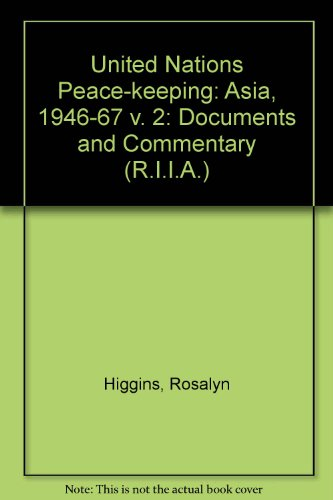 9780192149787: United Nations Peace-keeping: Asia, 1946-67 v. 2: Documents and Commentary (R.I.I.A.)